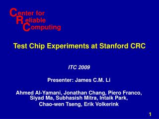 Test Chip Experiments at Stanford CRC