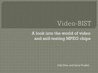 Video-BIST