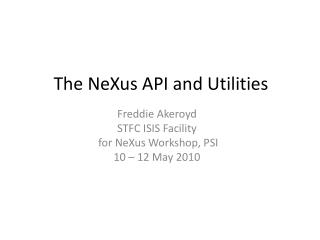 The NeXus API and Utilities
