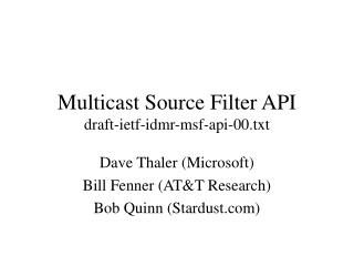 Multicast Source Filter API      draft-ietf-idmr-msf-api-00.txt
