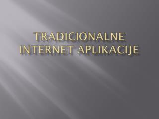 Tradicionalne Internet aplikacije