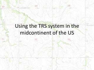 Using the TRS system in the midcontinent of the US