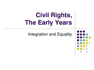 Civil Rights,  The Early Years