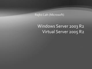 Windows Server 2003 R2 Virtual Server 2005 R2