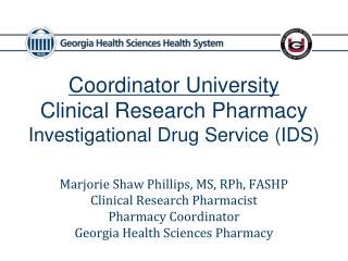 Coordinator University Clinical Research Pharmacy Investigational Drug Service (IDS)