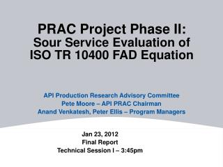 PRAC Project Phase II:  Sour Service Evaluation of  ISO TR 10400 FAD Equation