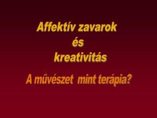 Affektív zavarok  és  kreativitás