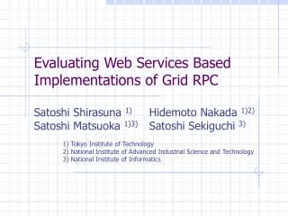 Evaluating Web Services Based Implementations of Grid RPC
