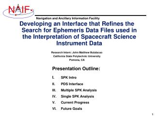 Presentation Outline:  I. SPK Intro II.	PDS Interface Multiple SPK Analysis Single SPK Analysis