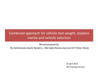 Combined approach for vehicle test weight, stepless inertia and vehicle selection