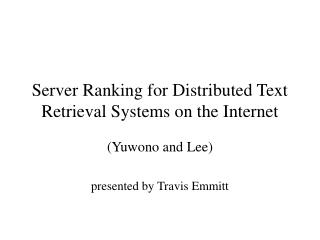 Server Ranking for Distributed Text Retrieval Systems on the Internet