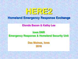 HERE2 Homeland Emergency Response Exchange