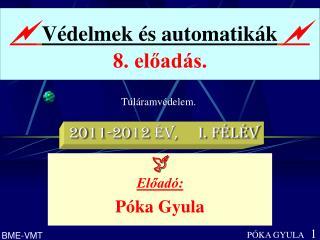  Védelmek és automatikák  8. előadás.