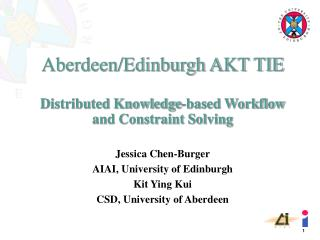 Aberdeen/Edinburgh AKT TIE Distributed Knowledge-based Workflow and Constraint Solving