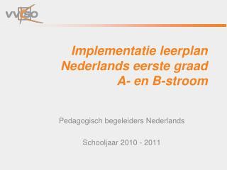 Implementatie leerplan Nederlands eerste graad  A- en B-stroom