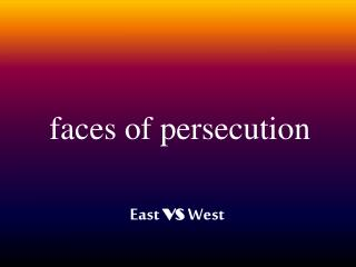 faces of persecution