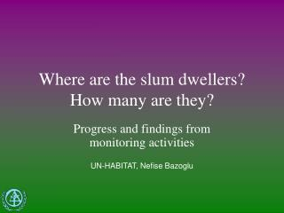 Where are the slum dwellers? How many are they?