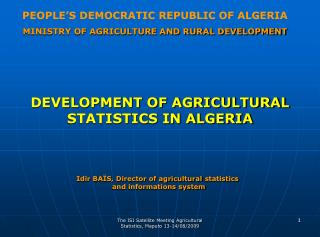 PEOPLE'S DEMOCRATIC REPUBLIC OF ALGERIA MINISTRY OF AGRICULTURE AND RURAL DEVELOPMENT