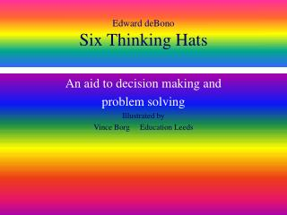 Edward deBono Six Thinking Hats