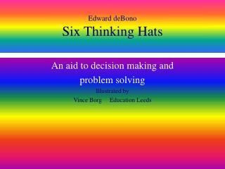 Edward deBono Six Thinking Hats