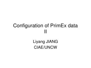 Configuration of PrimEx data  II
