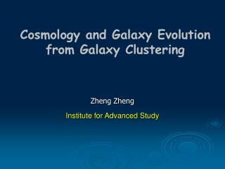 Cosmology and Galaxy Evolution from Galaxy Clustering