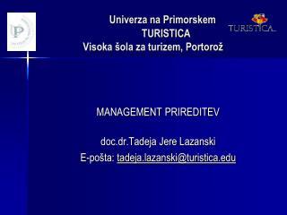 Univerza na PrimorskemTURISTICA    Visoka šola za turizem, Portorož
