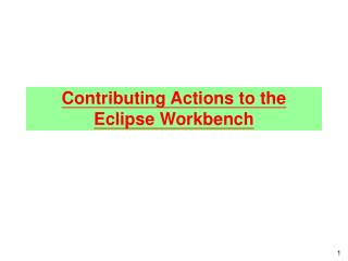 Contributing Actions to the Eclipse Workbench