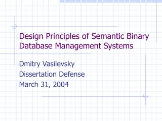 Design Principles of Semantic Binary Database Management Systems