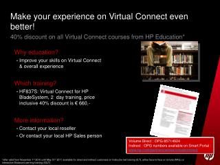 Why education? Improve your skills on Virtual Connect & overall experience Which training?