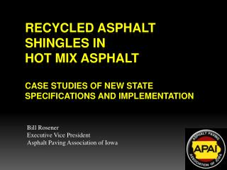 Bill Rosener Executive Vice President Asphalt Paving Association of Iowa