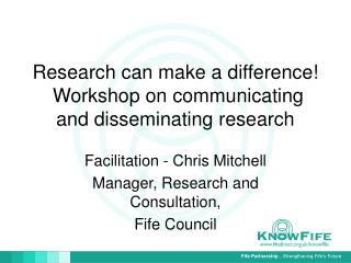 Research can make a difference!  Workshop on communicating and disseminating research