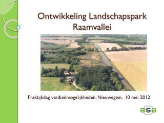 Ontwikkeling Landschapspark Raamvallei