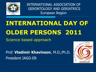 INTERNATIONAL ASSOCIATION OF  GERONTOLOGY AND GERIATRICS European Region