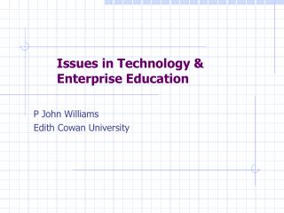 Issues in Technology & 	Enterprise Education