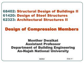 68402: Structural Design of Buildings II 61420: Design of Steel Structures 62323: Architectural Structures II