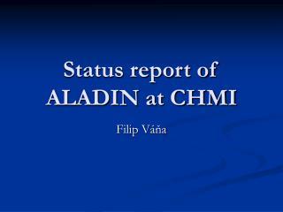 Status report of ALADIN at CHMI