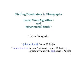Finding Dominators in Flowgraphs Linear-Time Algorithm  1 and Experimental Study  2