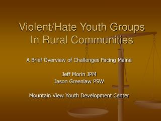 Violent/Hate Youth Groups In Rural Communities