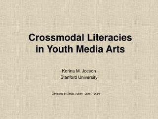 Crossmodal Literacies  in Youth Media Arts