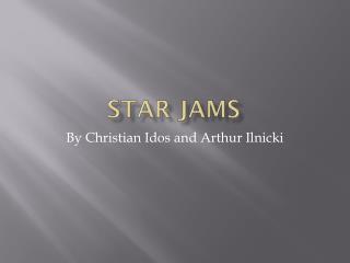 STAR JAMS