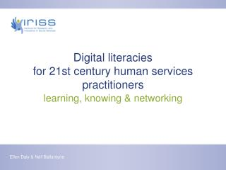 Digital literacies  for 21st century human services practitioners