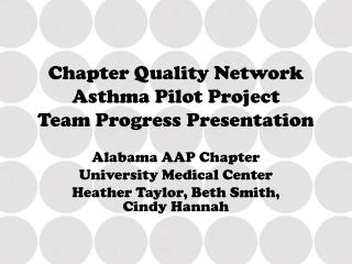 Chapter Quality Network  Asthma Pilot Project Team Progress Presentation