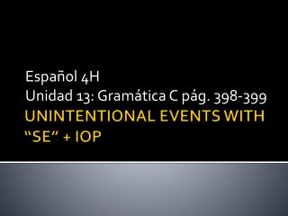"""UNINTENTIONAL EVENTS WITH """"SE"""" + IOP"""