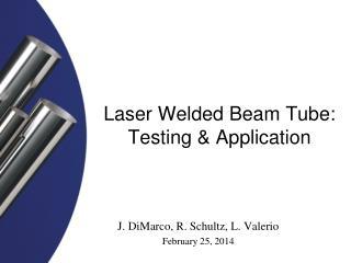 Laser Welded Beam Tube: Testing & Application