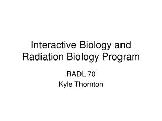 Interactive Biology and Radiation Biology Program