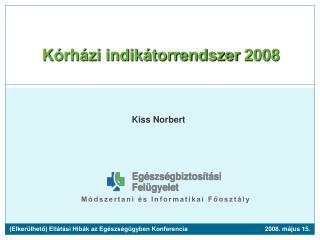 Kórházi indikátorrendszer 2008