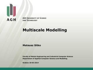 Multiscale Modelling