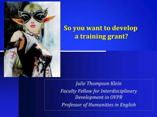 So you want to develop  a training grant?