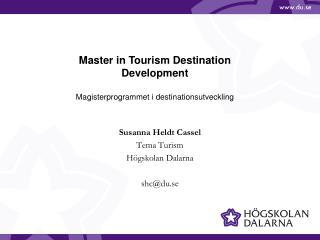 Susanna Heldt Cassel Tema Turism Högskolan Dalarna shc@du.se